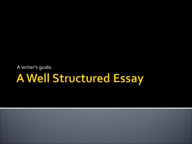 A Well Structured Essay