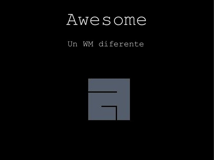 Awesome UnWMdiferente