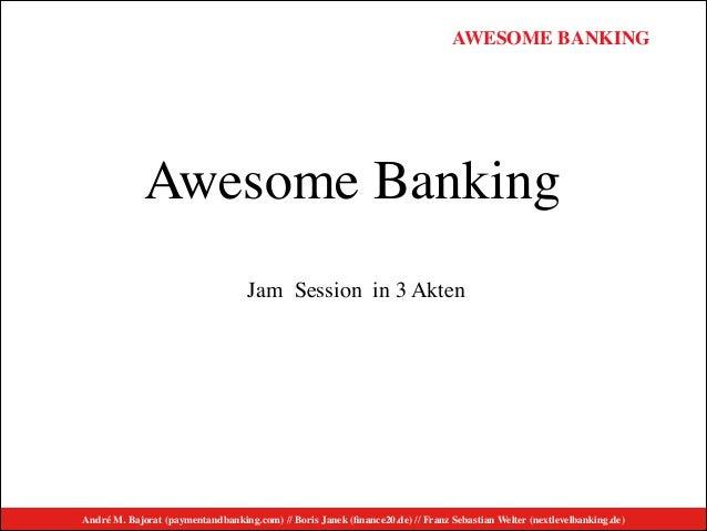 André M. Bajorat (paymentandbanking.com) // Boris Janek (finance20.de) // Franz Sebastian Welter (nextlevelbanking.de) AWES...