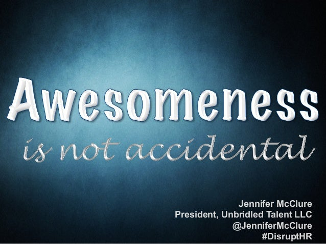 AWESOMENESS Is Not Accidental
