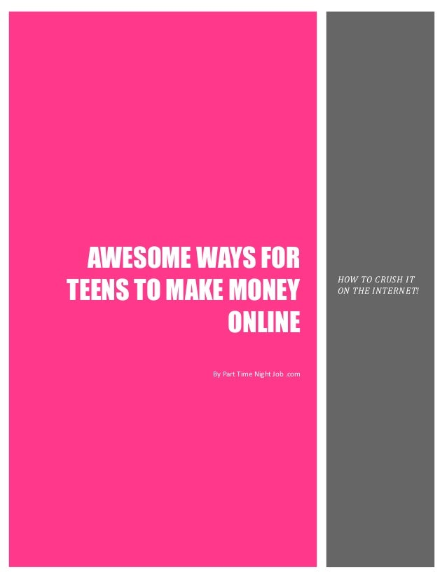 AWESOME WAYS FORTEENS TO MAKE MONEY                                          HOW TO CRUSH IT                              ...