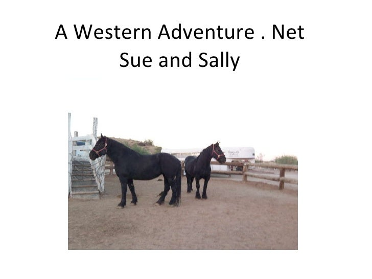 A Western Adventure . Net Sue and Sally