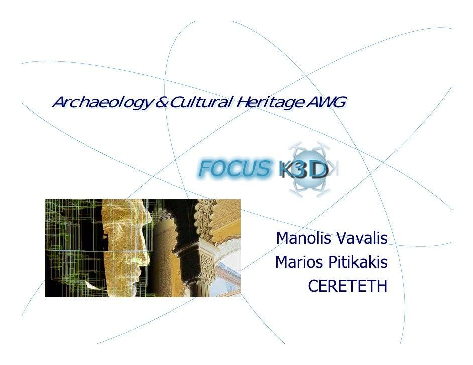 Archaeology & Cultural Heritage AWG                               Manolis Vavalis                           Marios Pitikak...