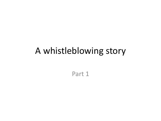A whistleblowing story part 1
