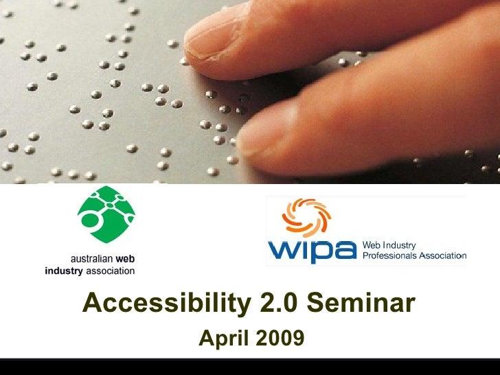 Accessibility 2.0 Seminar   April 2009