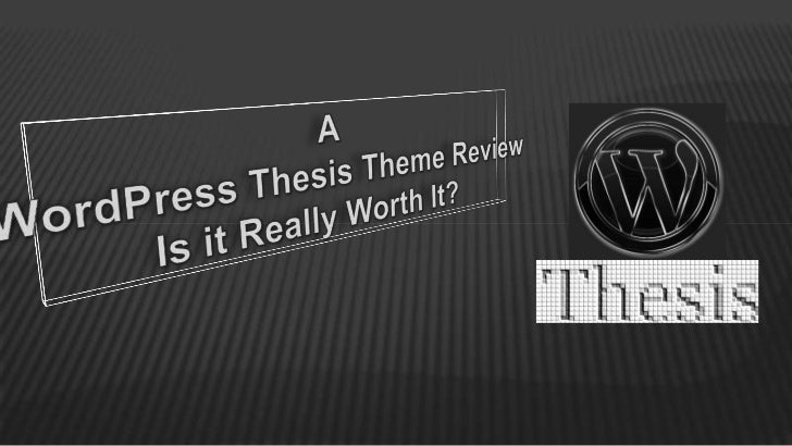 A WordPress Thesis Theme Review - Is it Really Worth It?