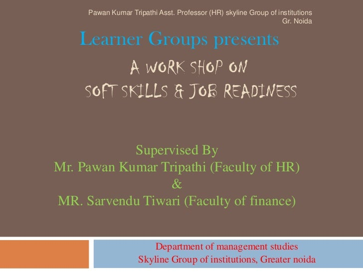 Pawan Kumar Tripathi Asst. Professor (HR) skyline Group of institutions                                                   ...