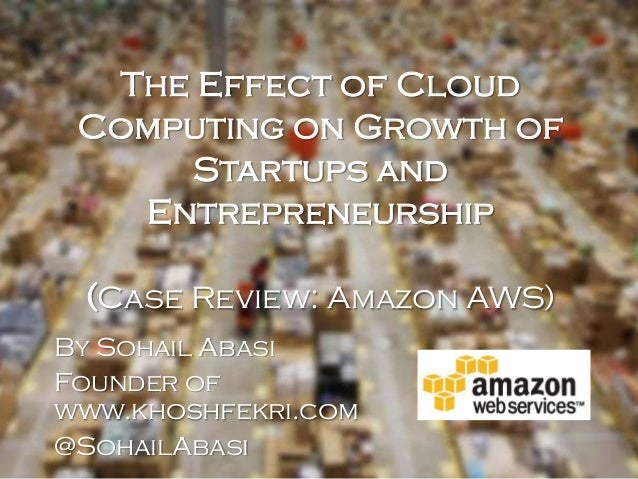 The Effect of Cloud Computing on Growth of Startups and Entrepreneurship