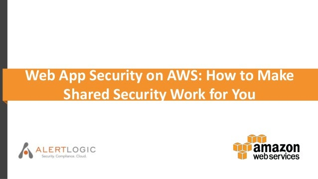 Web App Security on AWS: How to Make Shared Security Work for You