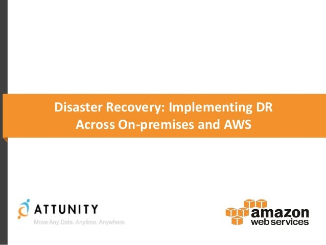 Disaster Recovery: Implementing DR Across On-premises and AWS