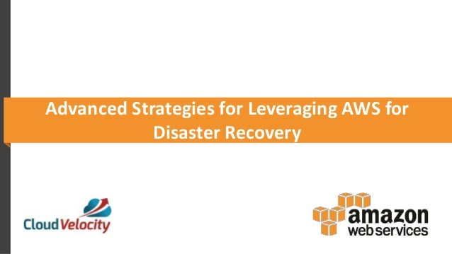 Advanced Strategies for Leveraging AWS for Disaster Recovery