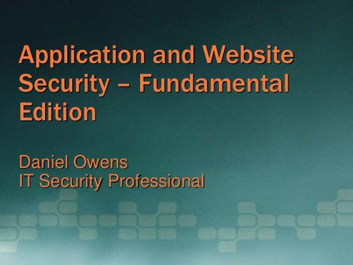 Application and WebsiteSecurity – FundamentalEditionDaniel OwensIT Security Professional
