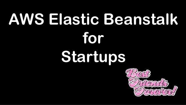 AWS Elastic Beanstalk for Startups