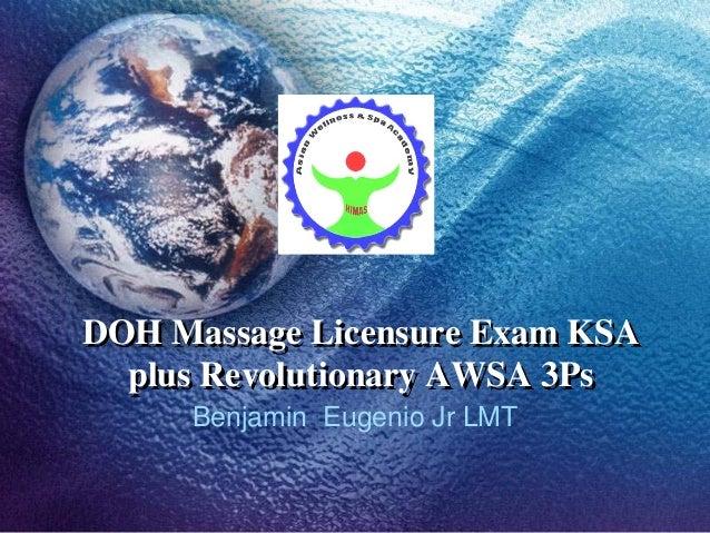 DOH Massage Licensure Exam KSA  plus Revolutionary AWSA 3Ps     Benjamin Eugenio Jr LMT