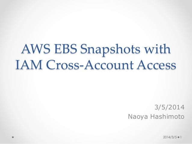 Aws ebs snapshot with iam cross account access