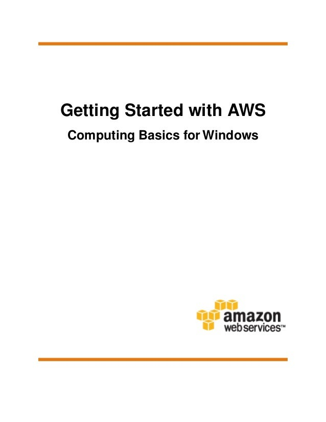 Getting Started with AWS Computing Basics for Windows
