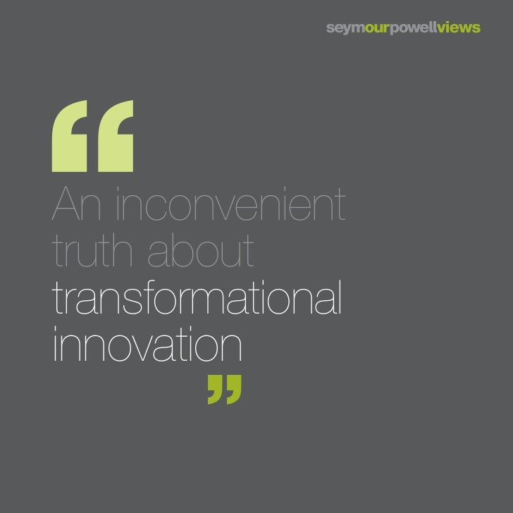 An inconvenient truth about transformational innovation
