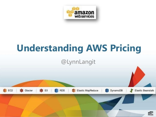 Understanding AWS Pricing @LynnLangit