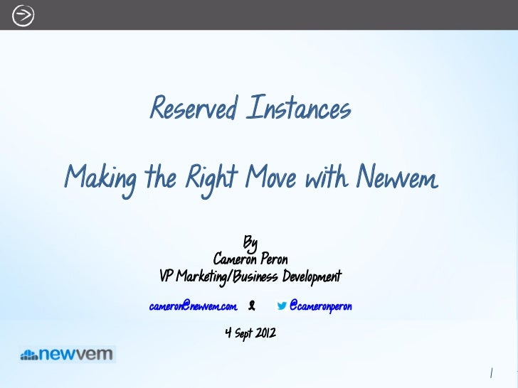 Reserved InstancesMaking the Right Move with Newvem                       By                  Cameron Peron         VP Mar...