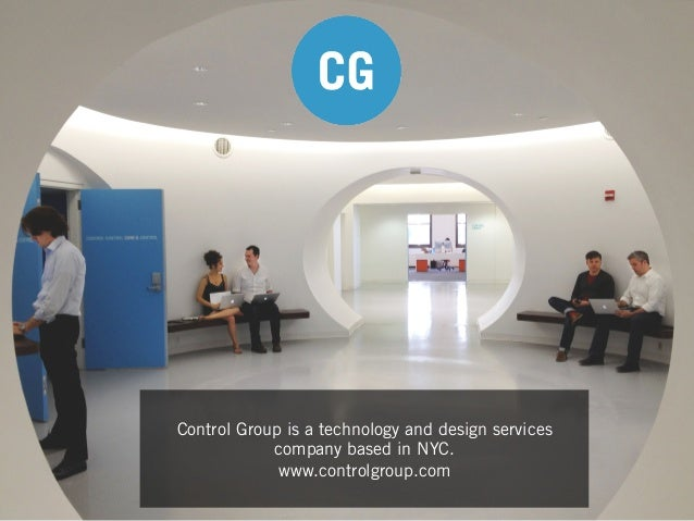 Control Group is a technology and design services company based in NYC. www.controlgroup.com