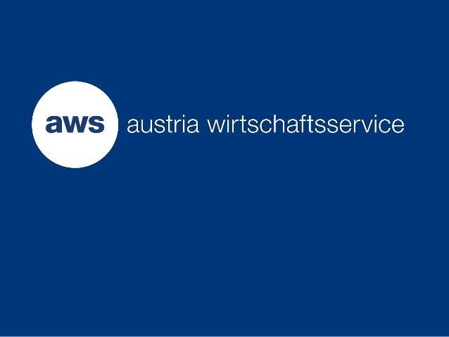 Über die aws Die Austria Wirtschaftsservice Gesellschaft mbH (aws) ist die Förderbank des Bundes. Durch die Vergabe von zi...