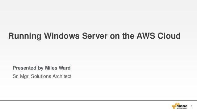 AWS Webcast - Running Windows Server on the AWS Cloud