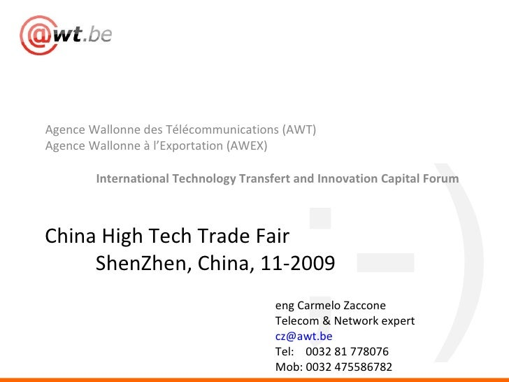 <ul><li>Agence Wallonne des Télécommunications (AWT) </li></ul><ul><li>Agence Wallonne à l'Exportation (AWEX) </li></ul><u...