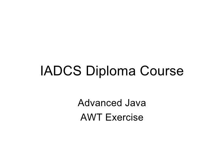 IADCS Diploma Course Advanced Java AWT Exercise