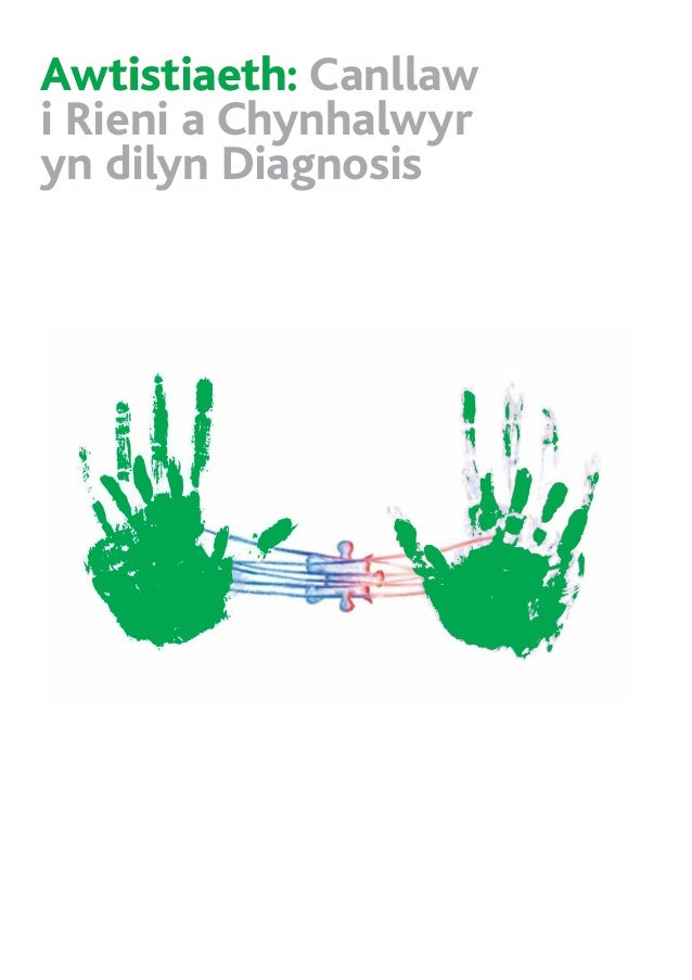 Awtistiaeth: Canllawi Rieni a Chynhalwyryn dilyn DiagnosisAwtistiaeth:
