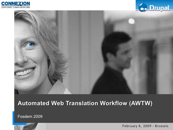Automated Web Translation Workflow (AWTW) Fosdem 2009 February 8, 2009 - Brussels
