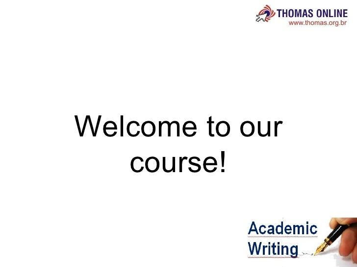 <ul><li>Welcome to our course! </li></ul>