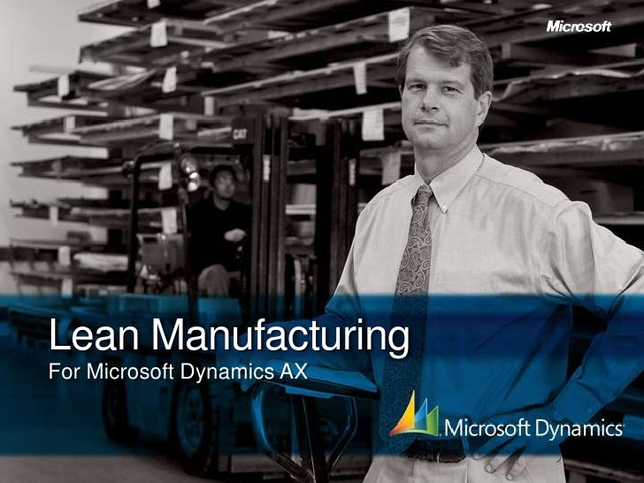 Lean Manufacturing <br />For Microsoft Dynamics AX<br />