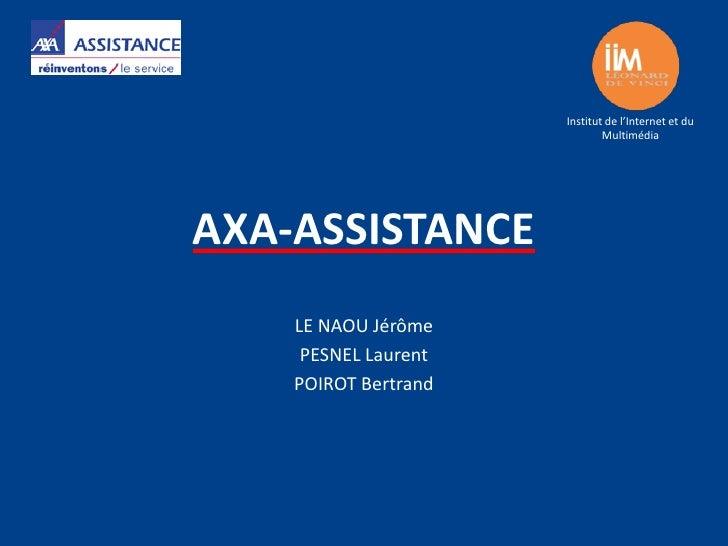 Institut de l'Internet et du                              MultimédiaAXA-ASSISTANCE    LE NAOU Jérôme     PESNEL Laurent   ...