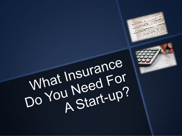 What Insurance Do You Need For A Start Up Business?