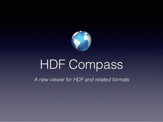 HDF Compass A new viewer for HDF and related formats