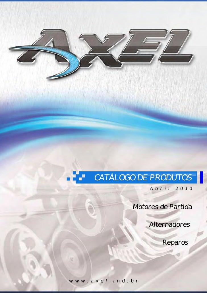 CATÁLOGO DE PRODUTOS                                A b r i l   2 0 1 0                          Motores de Partida       ...
