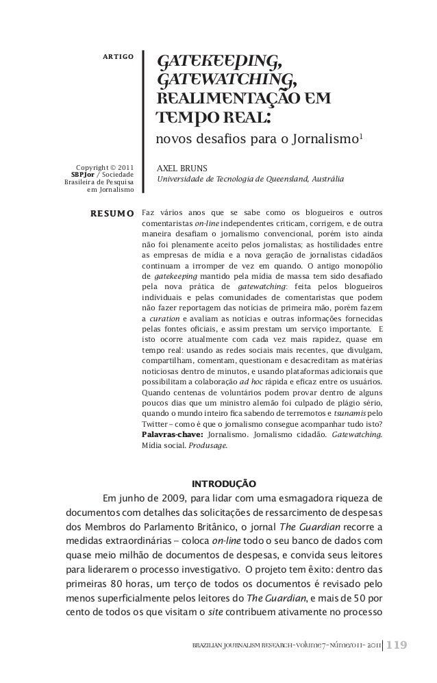 119BRAZILIANJOURNALISMRESEARCH-Volume7-Número1I-2011 Gatekeeping, Gatewatching, Realimentaçãoem TempoReal: novos desafios ...
