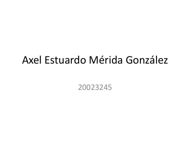 Axel Estuardo Mérida González 20023245