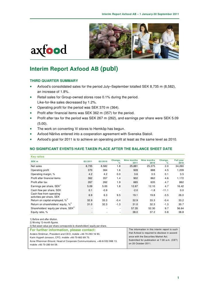 Interim Report Axfood AB – 1 January-30 September 2011Interim Report Axfood AB (publ)THIRD QUARTER SUMMARY•      Axfood's ...