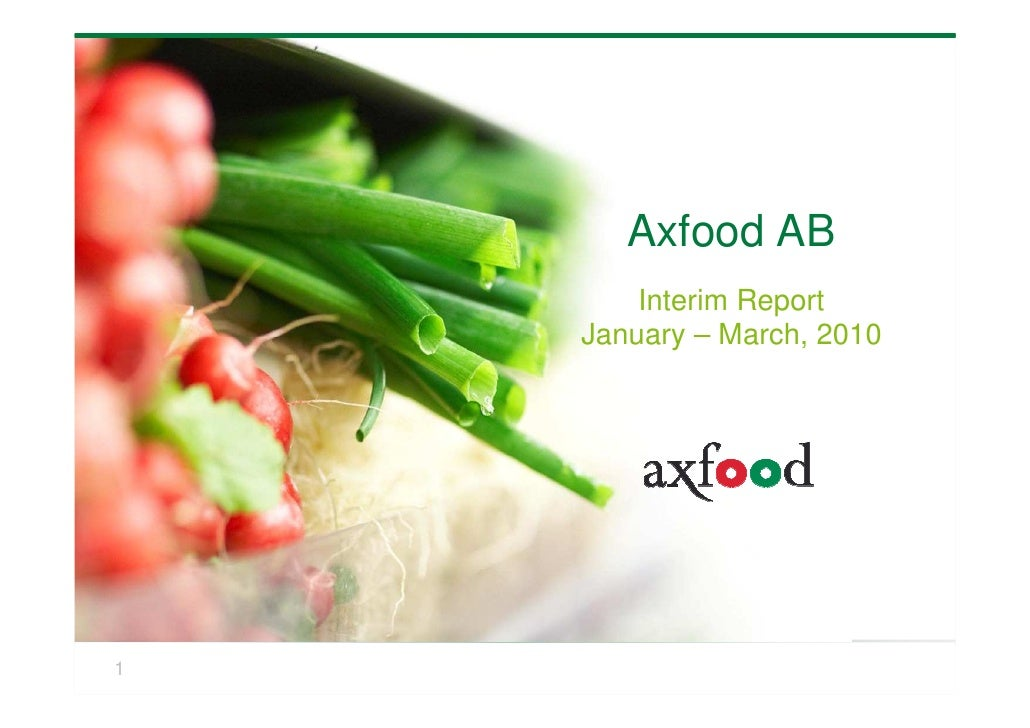 Axfood AB         Interim Report     January – March, 2010     1