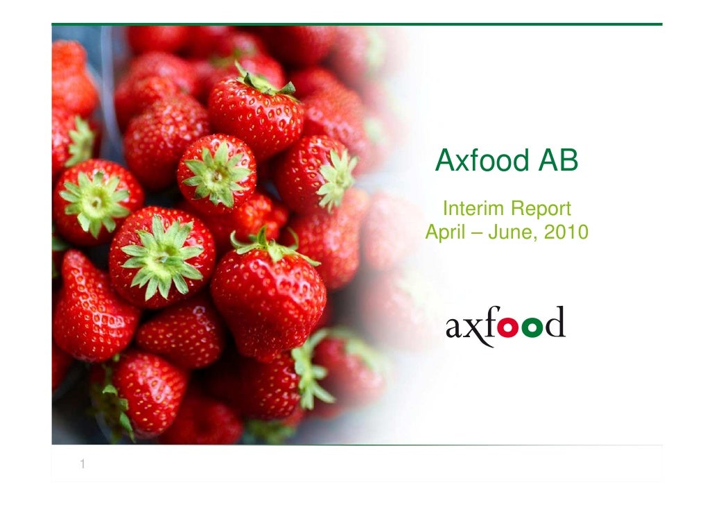 Axfood AB      Interim Report     April – June, 2010     1