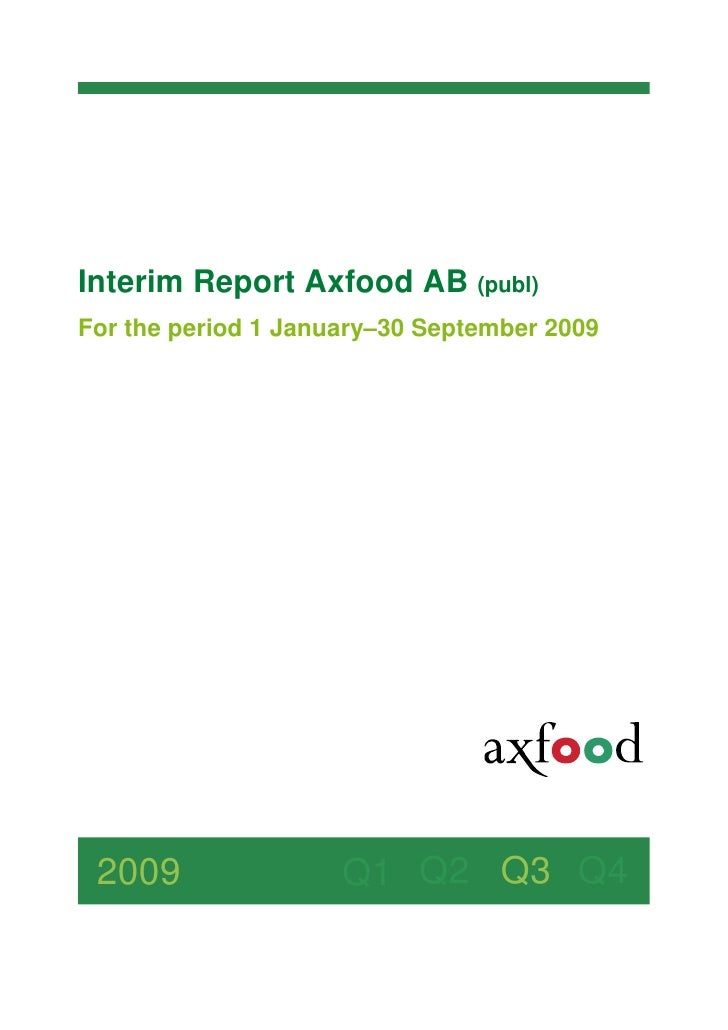 Interim Report Axfood AB (publ) For the period 1 January–30 September 2009      2009                Q1 Q2 Q3 Q4
