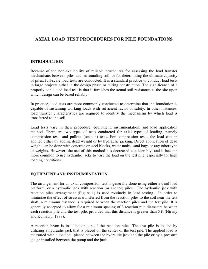 AXIAL LOAD TEST PROCEDURES FOR PILE FOUNDATIONSINTRODUCTIONBecause of the non-availability of reliable procedures for asse...