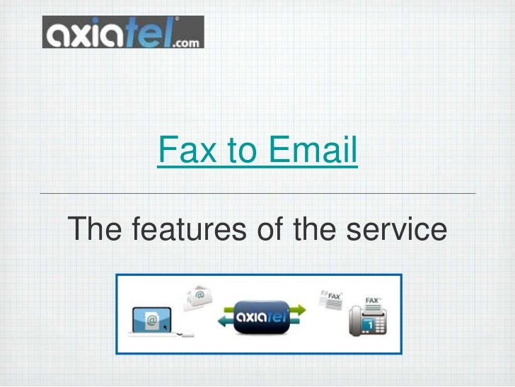 Fax to email features of service - Axiatel