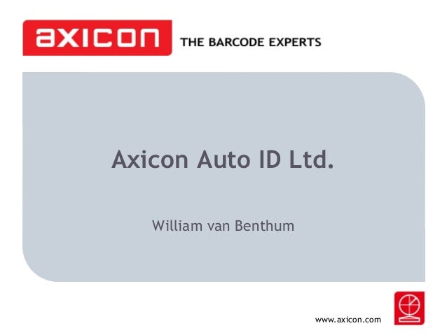 Axicon Auto ID Ltd. William van Benthum  www.axicon.com
