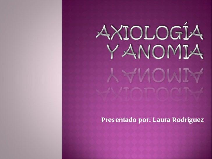 Presentado por: Laura Rodríguez