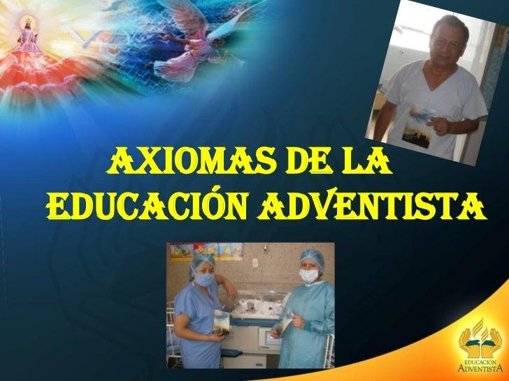 Axiomas de la educacion adventista