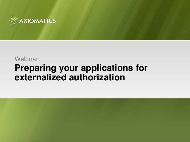 Webinar:Preparing your applications forexternalized authorization