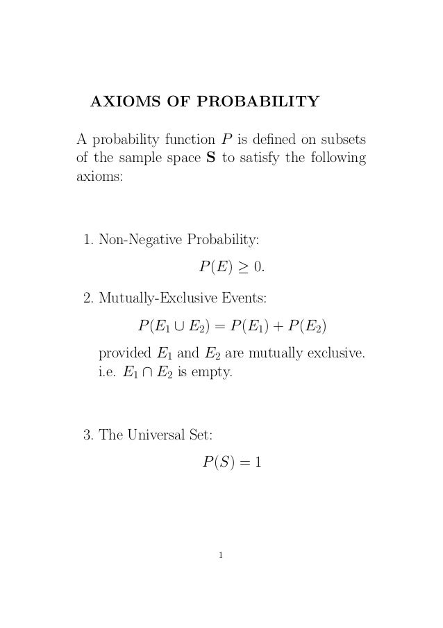 AXIOMS OF PROBABILITYA probability function P is defined on subsetsof the sample space S to satisfy the followingaxioms: 1....