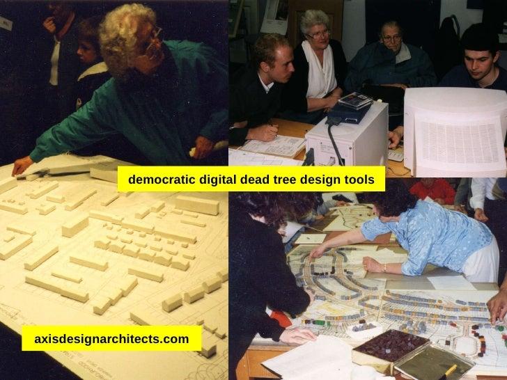 axisdesignarchitects.com democratic digital dead tree design tools